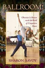 NEW - Ballroom!: Obsession and Passion inside the World of Competitive Dance