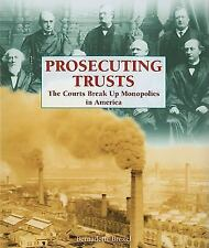 Prosecuting Trusts: The Courts Break Up Monopolies in America Progressive Movem