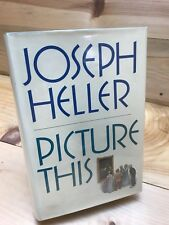 PICTURE THIS By JOSEPH HELLER 1988 First Edition