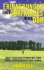 Erinnerungen eines Dorfkindes in der DDR | Andrea Kilz |  9783748151494