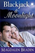 Blackjack and Moonlight : A Contemporary Romance by Magdalen Braden (2014,...