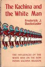 Dockstader, Frederick J THE KACHINA AND THE WHITE MAN, A STUDY OF THE INFLUENCES