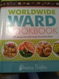 WORLDWIDE WARD COOKBOOK By Deanna Buxton hardcover 440 recipes from LDS Cooks