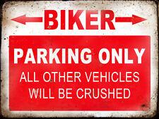 BIKER  RESERVE PARKING ONLY,GARAGE,  GRUNGE, RUSTIC, VINTAGE METAL SIGN