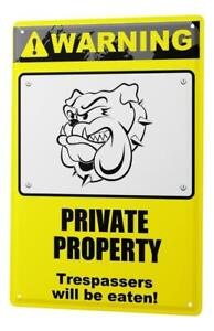 Tin Sign Warning unauthorized private property to be eaten! Bulldog dog comic ca