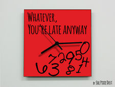 Whatever, you're late anyway / Square Red - Wall Clock