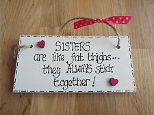 Sisters are like fat thighs* fun sign plaque wooden sign sister birthday Gift