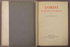Bernasconi UOMINI E ALTRI ANIMALI 1914 Studio Lombardo Milano Prima edizione