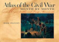 Atlas Of The Civil War, Month By Month: Major Battles And Troop Movements: By...