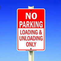 No Parking Loading And Unloading Only Aluminum Metal 8x12 Sign