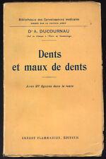 A. DUCOURNAU, DENTS ET MAUX DE DENTS  (1922)