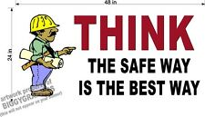 2' x 4' VINYL BANNER THINK THE SAFE WAY IS THE BEST WAY WORK SAFETY
