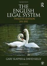 The English Legal System: 2011-2012,Gary Slapper, David Kelly