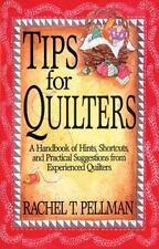 Tips for Quilters Pellman, Rachel T Paperback