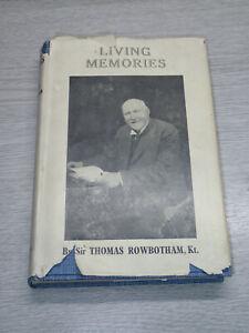 Living Memories by Sir Thomas Rowbotham, Kt.