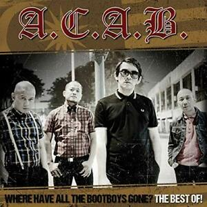 A.c.a.b. - where have all the bootboys gone? (best of) cd new