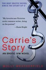 Carrie's Story: An Erotic S/M Novel, Weatherfield, Molly, Excellent Book