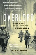 Overlord : D-Day and the Battle for Normandy by Max Hastings (2006, Paperback)