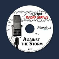 Against The Storm Old Time Radio Shows Soap Opera 18 OTR MP3 Files on 1 Data DVD