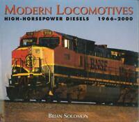 Modern Locomotives : High Horsepower Diesels, 1966-2000 Hardcover Brian Solomon