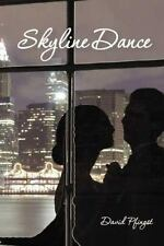 Skyline Dance by David Pfingst (2007, Paperback)