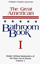 The Great American Bathroom Book, Volume 1: Single-Sitting Summaries of All Time