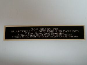 "Tom Brady Patriots Engraved Nameplate - Plaque 1.5"" X 8"" For A Football Display"