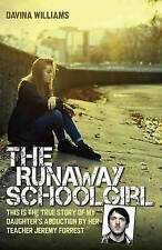 The Runaway Schoolgirl: This is the True Story of My Daughter's Abduction by...