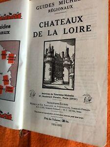 3 Guides Michelin CHÂTEAUX DE LA LOIRE 1932-1933 et 1979 1984