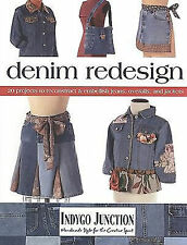Denim Redesign Book, Recycle, Upcycle denim design Step-by-step projects.
