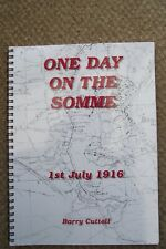 More details for one day on the somme 1st july 1916 by barry cuttell