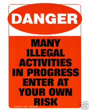 Danger Illegal Activities In Progress Enter At Your Own Risk Funny Metal Sign