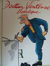 Claire Bretecher DOCTEUR VENTOUSE BOBOLOGUE EO 1985