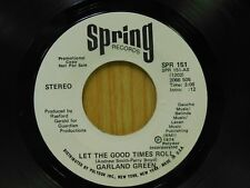 Garland Green DJ 45 Let The Good Times Roll stereo / mono - Spring M-
