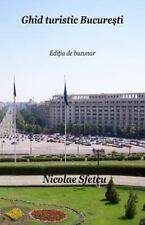 Ghid Turistic Bucuresti : Editia de Buzunar by Nicolae Sfetcu (2015, Paperback)