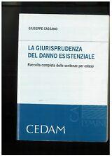 La giurisprudenza del danno esistenziale. CASSANO, CEDAM, raccolta completa....