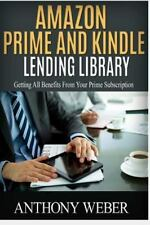 Amazon Services, Internet, Digital Media: Amazon Prime and Kindle Lending...