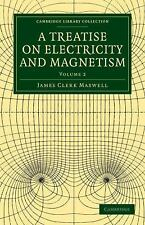 A Treatise on Electricity and Magnetism - Volume 2 (Paperback or Softback)