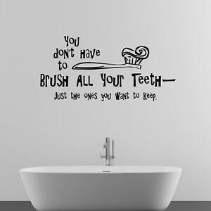 You Don't Have To Brush Quote Wall Sticker Decal Transfer Bathroom Home Vinyl UK