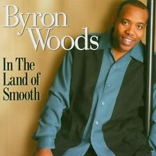 Byron Woods - In The Land Of Smooth     new cd in seal. soul music