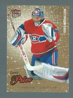 CAREY PRICE SP ULTRA GOLD # 33 PATRICK ROY JERSEY NUMBER 33