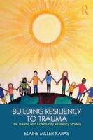 Building Resilience to Trauma The Trauma and Community Resilien... 9780415820585