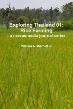 Exploring Thailand 01 : Rice Farming - a Nereusmedia Journal Series by...