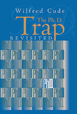 The Ph. D. Trap Revisited by Wilfred Cude (Paperback, 2000)