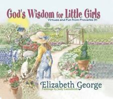 God's Wisdom for Little Girls: Virtues and Fun from Proverbs 31, Elizabeth Georg
