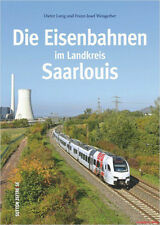 Fachbuch Die Eisenbahnen im Landkreis Saarlouis, mit vielen Bildern, NEU