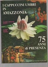 i cappuccini umbri in amazzonia - 75 anni di presenza -