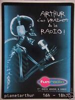 PUBLICITÉ 2002 FUN RADIO ARTHUR C'EST VRAIMENT DE LA RADIO