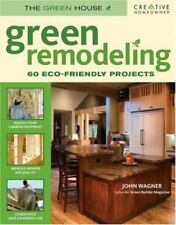 NEW - Green Remodeling: Your Start toward an Eco-Friendly Home (The Green House)