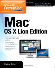 How to Do Everything Mac OS X Lion Edition by Dwight Spivey